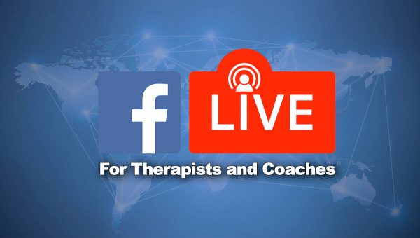 Facebook LIve for Therapists and Coaches Course